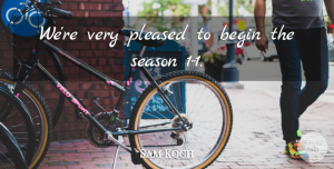 Sam Koch Quote About Begin, Pleased, Season: Were Very Pleased To Begin...