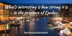 Tim Woolstencroft Quote About Province, Strong: Whats Interesting Is How Strong...