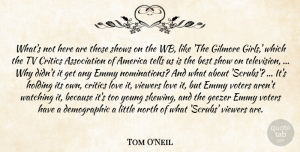 Tom O'Neil Quote About America, Best, Critics, Emmy, Holding: Whats Not Here Are Those...