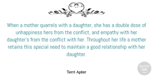 Terri Apter Quote About Conflict, Dose, Double, Empathy, Good: When A Mother Quarrels With...