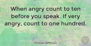 Leadership Quotes, Thomas Jefferson Quote About Leadership, Anger, Speak: When Angry Count To Ten...