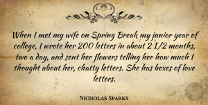 Love Quotes, Nicholas Sparks Quote About Boxes, Break, Flowers, Junior, Letters: When I Met My Wife...