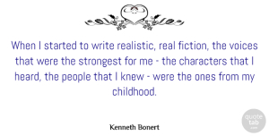 Knew Quotes, Kenneth Bonert Quote About Characters, Knew, People, Strongest, Voices: When I Started To Write...