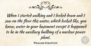 Basement Quotes, William Scranton Quote About Auxiliary, Basement, Building, Except, Floor: When I Started Walking And...