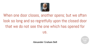 Alexander Graham Bell Quote About Love, Inspirational, Life: When One Door Closes Another...