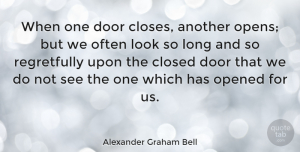 Inspirational Quotes, Alexander Graham Bell Quote About Love, Inspirational, Life: When One Door Closes Another...