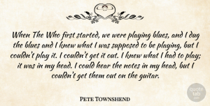 Dug Quotes, Pete Townshend Quote About Dug, Hear, Knew, Notes, Playing: When The Who First Started...