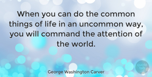 Life Quotes, George Washington Carver Quote About Inspirational, Life, Motivational: When You Can Do The...