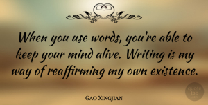 Gao Xingjian Quote About Mind: When You Use Words Youre...