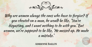 Adrienne Bailon Quote About Mistake, Men, Forgiving: Why Are Women Always The...