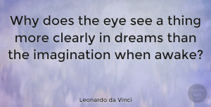 Inspirational Quotes, Leonardo da Vinci Quote About Inspirational, Life, Dream: Why Does The Eye See...