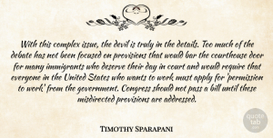 Timothy Sparapani Quote About Apply, Bar, Bill, Complex, Congress: With This Complex Issue The...