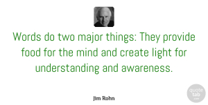 Jim Rohn Quote About Wisdom, Greatness, Light: Words Do Two Major Things...