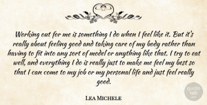 Lea Michele Quote About Best, Body, Care, Eat, Feeling: Working Out For Me Is...