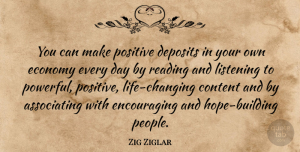 Hope Quotes, Zig Ziglar Quote About Motivational, Positive, Hope: You Can Make Positive Deposits...
