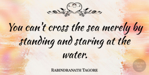 Positivity Quotes, Rabindranath Tagore Quote About Motivational, Adventure, Positivity: You Cant Cross The Sea...