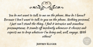 Expects Quotes, Jeffrey Kluger Quote About Chooses, Drop, Expects, Somehow, Sounds: You Do Not Want To...