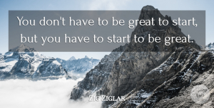 Inspirational Quotes, Zig Ziglar Quote About Inspirational, Life, Good Morning: You Dont Have To Be...