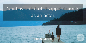 Tika Sumpter Quote About undefined: You Have A Lot Of...