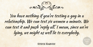Mean Quotes, Steve Harvey Quote About Lying, Mean, Guy: You Have Nothing If Youre...