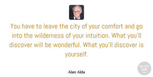 Creativity Quotes, Alan Alda Quote About Inspirational, Motivational, Creativity: You Have To Leave The...