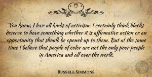 Russell Simmons Quote About Believe, Opportunity, Thinking: You Know I Love All...