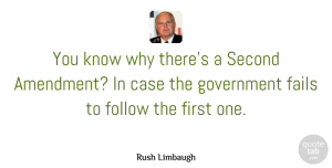 Rush Limbaugh Quote About Government, Gun Control, Second Amendment: You Know Why Theres A...