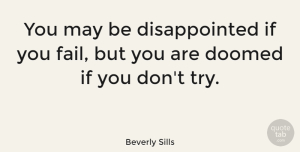 Positive Quotes, Beverly Sills Quote About Inspirational, Positive, Success: You May Be Disappointed If...