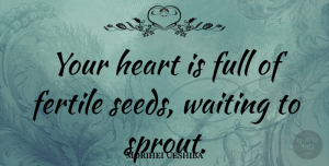 Heart Quotes, Morihei Ueshiba Quote About Inspirational, Life, Heart: Your Heart Is Full Of...