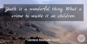 Time Quotes, George Bernard Shaw Quote About Funny, Happy Birthday, Time: Youth Is A Wonderful Thing...