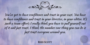 Trust Quotes, Reid Scott Quote About Number, Pull, Trust: Youve Got To Have Confidence...